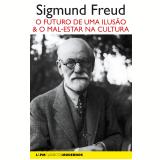 O Futuro de Uma Ilusão Seguido de O Mal-Estar Na Cultura - Sigmund Freud