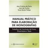 Manual Prático para Elaboração de Monografias - Ivan da Cunha, Ana Cristina de Faria, Yone Xavier Felipe da Fonseca