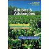 Adubos e Adubações - Euripedes Malavolta, Frederico Pimentel Gomes