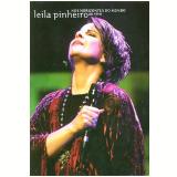 Leila Pinheiro - Nos Horizontes do Mundo Vivo (DVD) - Leila Pinheiro