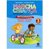 Marcha Crian�a Integrado - 3 - Educa��o Infantil - Maria Teresa Marsico, Armando Coelho de Carvalho Neto