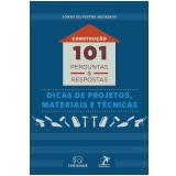 Construção: 101 Perguntas e Respostas - Jonas Silvestre Medeiros