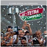 Fluminense Tetracampeão  - João Boltshauser, Carlos Santoro, Heitor D'Alincourt ...