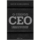 O Código CEO - David Rohlander