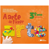 A Arte de Fazer Arte - 3º Ano - Identidade - Ensino Fundamental I - Denise Akel Haddad, Dulce Goncalves Morbin, Priscila Fumiko Okino