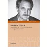 Gaudêncio Frigotto - Luciano Mendes de Faria Filho
