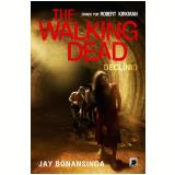 The Walking Dead: Declínio (Vol. 5) - Robert Kirkman, Jay Bonansinga