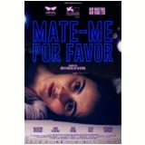 Mate-me Por Favor (DVD) - Bernardo Marinho