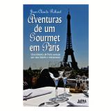 Aventuras De Um Gourmet Em Paris - Jean-claude Ribaut