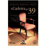 A Cadeira Nº 39 - Augusto Paulino Netto