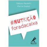 Nutrição Fora da Caixa - Baralho - Débora Sasdelli, Marcia Daskal