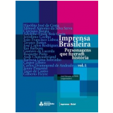 Imprensa Brasileira (Vol. 1) - José Marques de Melo (Org.)