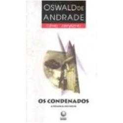Livros - Os Condenados: a Trilogia do Exílio - Oswald de Andrade - 8525036358