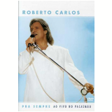 Roberto Carlos - Pra Sempre - Ao Vivo no Pacaembu (DVD) - Roberto Carlos
