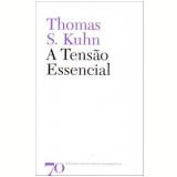 A Tensão Essencial - Thomas S. Kühn