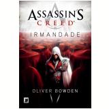 Assassin's Creed (Vol. 2): Irmandade - Oliver Bowden