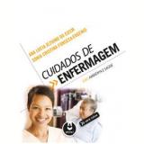 Cuidados De Enfermagem - Ana Lucia Jezuino Da Costa, Sonia Cristina Fonseca Eugenio