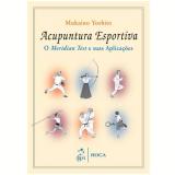 Acupuntura Esportiva - Meridian Test E Suas Aplicaçoes - Mukaino Yoshito