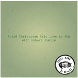 Andre Christovam Trio - Live In Poa - Hubert Sumli (CD) - Andre Christovam