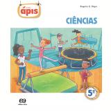 Projeto Ápis - Ciências - 5º Ano - Ensino Fundamental I - Rogério Nigro, Maria Cristina Campos