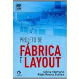 Projeto De Fábrica E Layout - Clóvis Neuman, Regis Scalice