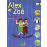 Alex Et Zoe Et Compagnie 1 - Cahier D´Activites - Colette Samson