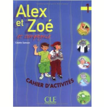 Alex Et Zoe Et Compagnie 1 - Cahier D´Activites