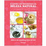 O Livro De Receitas Da Beleza Natural - Susan Curtis, Pat Thomas, Fran Johnson ...