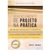 Gerenciamento De Projetos Na Prática - Paulo SÉrgio Milano Bernal