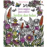 Jardim das Fadas: Livro Mágico para Colorir - Barbara Bongini