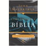 Como Estudar A Bíblia - John MacArthur