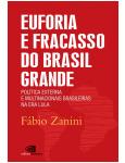 Euforia e Fracasso do Brasil Grande