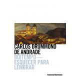 Boitempo - Esquecer Para Lembrar - Carlos Drummond de Andrade