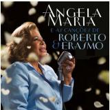 Ângela Maria e as Canções de Roberto & Erasmo (CD) - Angela Maria