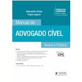 Manual de Advogado Cível - Teoria e Prática - Paulo Lepore, Alexandre Flexa