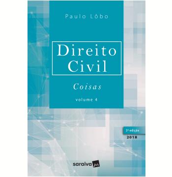 Direito Civil - Coisas (Vol. 4)