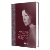 O Ano do Pensamento Mágico - Joan Didion