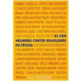 Os Cem Melhores Contos Brasileiros do Século - Carlos Heitor Cony, Ana Cristina Cesar, Dalton Trevisan ...