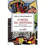 O Beijo da História - Carlos E. Uchôa Fagundes Jr.