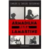 Armadilha para Lamartine - Carlos Sussekind