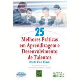25 Melhores Práticas em Aprendizagem e Desenvolvimento de Talentos - Nick Van Dam