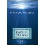 O Mar Que Nos Cerca - Rachel Carson