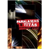 Os Paralamas do Sucesso e Titãs Juntos e Ao Vivo (DVD) - Os Paralamas do Sucesso, Titãs