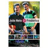 João Neto e Frederico - Ao Vivo (DVD) - João Neto e Frederico