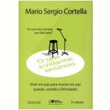 O Que A Vida Me Ensinou  - Mário Sérgio Cortella