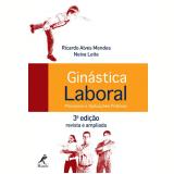 Ginástica Laboral - Neiva Leite, Ricardo Alves Mendes