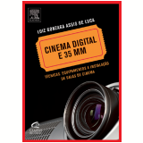 Cinema digital e 35 mm (Ebook) - Luiz Gonzaga Assis de Luca