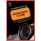 Cinema digital e 35 mm (Ebook) - Luiz Gonzaga Assis de Luca