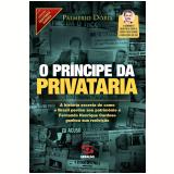 O príncipe da privataria (Ebook) - Palmério Dória