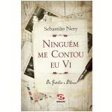 Ninguém me contou eu vi (Ebook) - Sebastião Nery